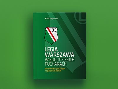 Legia Warszawa W Europejskich Pucharach dribbble print book legia football cover identity design print design typography art direction