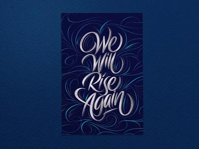 We Will Rise Again-Poster poster design poster type illustration branding typography handlettering lettering