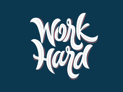 Lettering : Work hard logotype illustration logo type calligraphy typography lettering