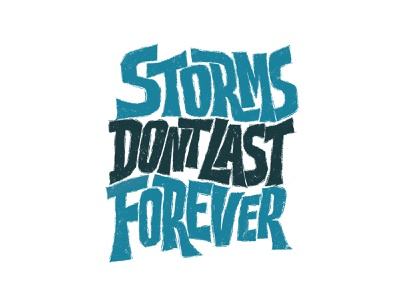 Storms Don't Last Forever ! calligraphy illustration typography lettering