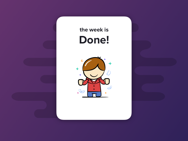 a Card - the Week is Done! app interface info challenge ui illustration card sketch