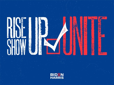Rise Up. Show Up. Unite. biden unite vote vector design blue logo illustration