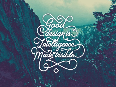 Good design is intelligence made visible hand script custom draw cursive apparel quote b round pen calligraphy ornament lettering