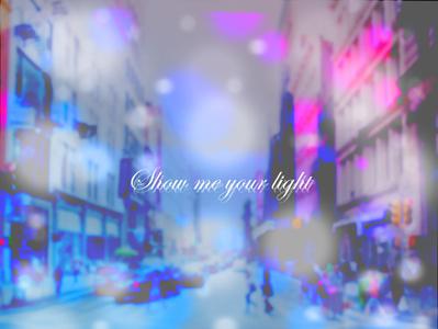 show me your light