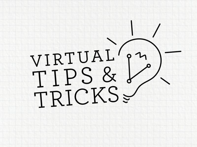 Virtual Tips & Tricks