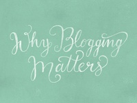 31/36 - Why Blogging Matters