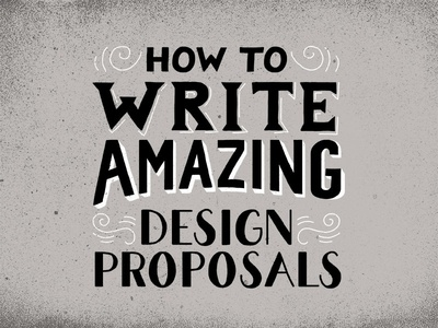 How To Write Amazing Design Proposals