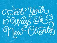 Tweet Your Way To New Clients