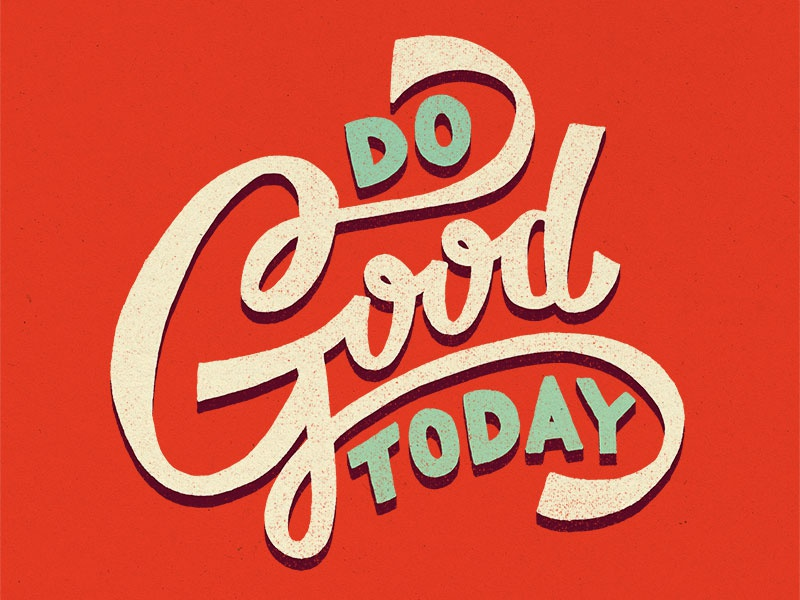 Do good today dribbble