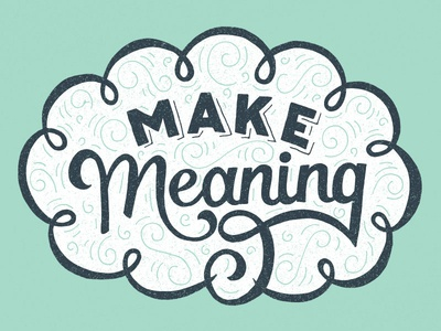 Make Meaning