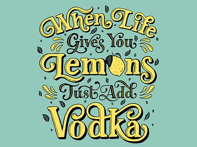 Vodka Life script green yellow plants vodka lemons type poster typography custom type hand lettering lettering