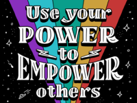 Use Your Power to Empower Others