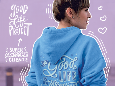 Good Life Project Sweatshirt Design product branding art woman girl letters branding blue clothing sweater client work apparel sweatshirt design drawing illustration script hand lettering type typography lettering