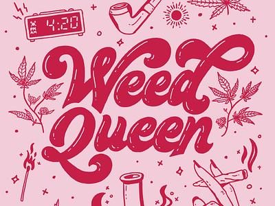 Weed Queen reefer dope cannabis packaging cannabis edibles edible joint 420 bong pot pipe marijuana weedqueen queen weed illustration type hand lettering typography lettering