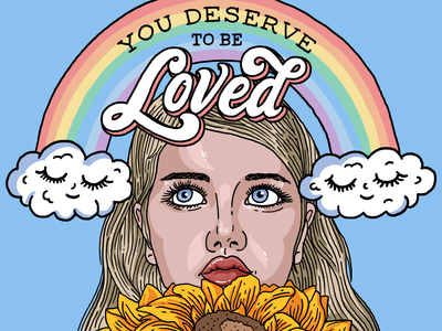 You Deserve To Be Loved print poster sunflower love clouds flower rainbow babememe babe woman girl letters art design drawing illustration type hand lettering typography lettering