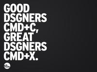 Great Dsgners CMD+X.