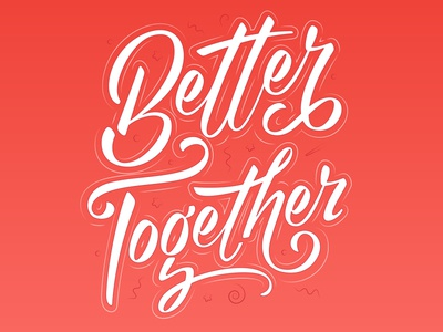 Better Together_3 advertising icon vector type design lettering typography illustration