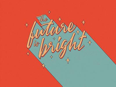 The Future Is Bright retro type art typogaphy