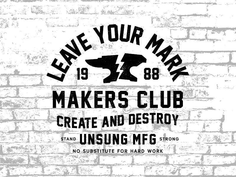 MAKERS CLUB create tee badge icon unsung apparel typography destroy anvil