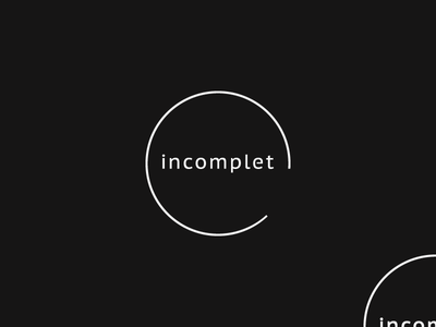 """incomplet"" logo typography clean modern minimal graphic design design incomplete logo branding"