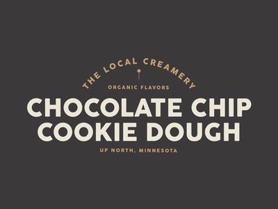 The Local Creamery | Choc Chip Cookie Dough local shop up north color palette design illustration ice cream cookie dough creamery local local logo weeklywarmup typeface cocogoose font logo branding ice cream logo dribbble icecream flavor