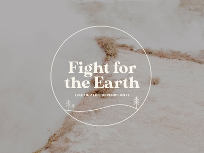 Fight for the Earth typogaphy climatechange branding democrat voteblue political design earth day environmental environment design vote earth