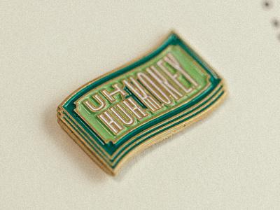 Uh Huh Honey Enamel Pin illustration monoline money dollar kanye west accessory cash enamel pin
