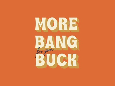 More Bang for Your Buck! retro font vacation display palm canyon drive vintage design lettering typography graphic design