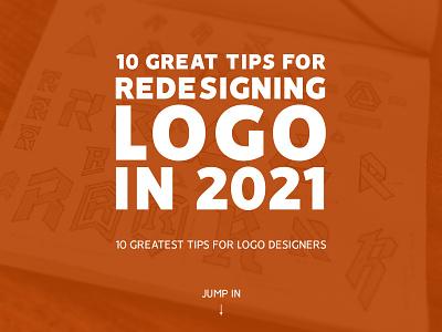Redesigning Logo 2021 - Tips logo article tips business logo rebrand branding logo design logo redesigning redesign logo