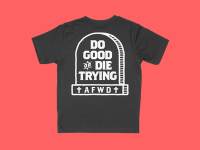 Do Good or Die Trying vector illustration typography merch handdrawn logo tattoo tombstone