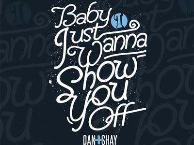 Dan & Shay Tank Lyric Design