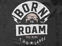 """Born To Roam"""