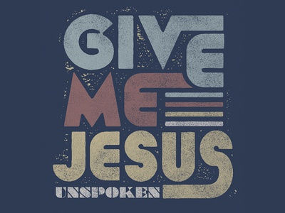 """Give Me Jesus"" Graphic Tee unspoken graphic tees typography type christian tees jesus band tees artist merch"