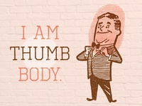 I Am Thumb Body