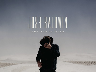 "Bethel Music - Josh Baldwin - ""The War Is Over"""