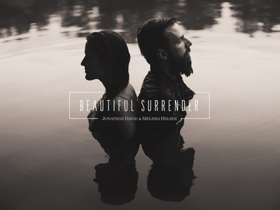 "Bethel Music - The Helsers ""Beautiful Surrender"""