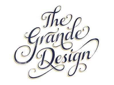 The Grande Design