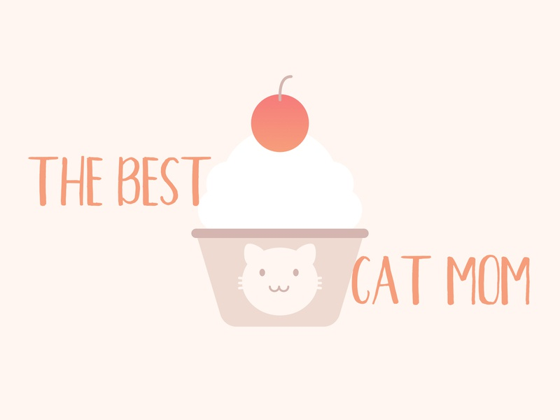 A Cupcake For The Best Cat Mom cherry cute cat happy sweet positive lovely funny signs funny fun kawaii joy illustration design cute pastel creative clean cat mom cat cupcake