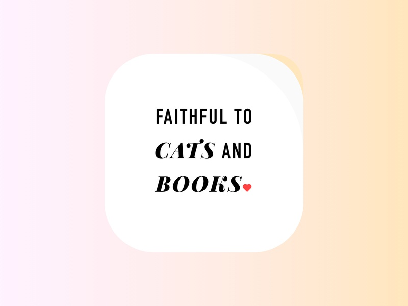 Faithful To Cats And Books funny signs funny good feelings summer warm creative original gradient cat t shirt beautiful poster design pink and yellow sunny positive pastel instagram quote