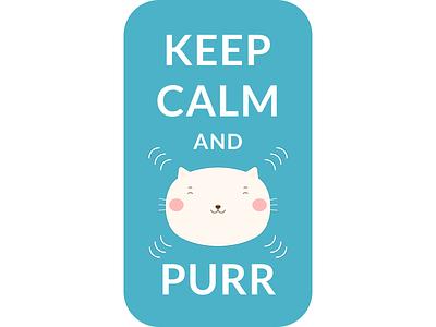 Keep Calm and Purr Funny Cat Art Poster purr funny art cat pun keep calm cute animals kawaii cat kawaii art cute cat cute art poster art poster design kawaii happy illustration cute cat