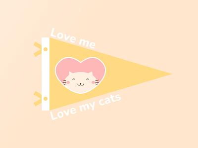Cute Cat Art Love Me Love My Cats Pennant cute cat t-shirt design happy positive cute illustrations cute illustration illustration lovely cute kawaii kawaii art flag pennant cat cute art pastel