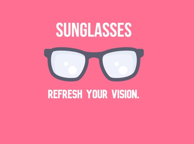 Sunglasses, Refresh your vision.