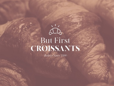 But First Croissant