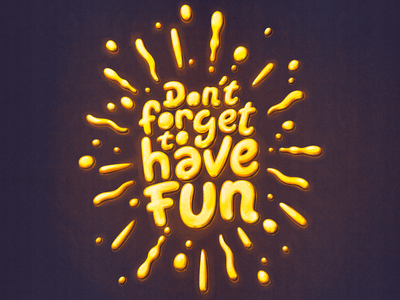 Don't forget to have fun curves logo letters font calligraphy illustration type vector lettering