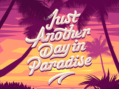 Just another day in paradise sunset beach letters font lettering vector handletters