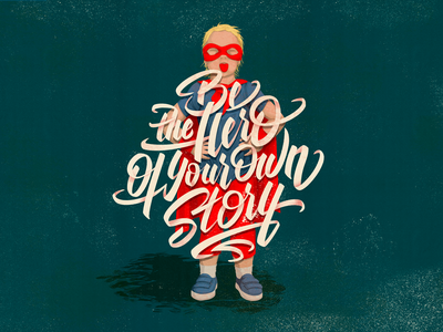 Be the hero of your own story vector handletters letters illustration lettering