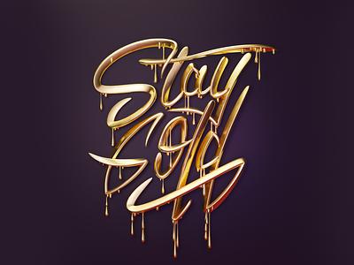 Stay Gold blender 3d typography handletters letters illustration type lettering