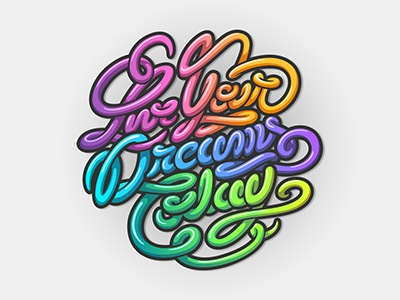 Live Your Dreams Today vector rainbow font