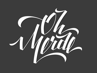 Oh Merde merde french shit letter lettering handletters type