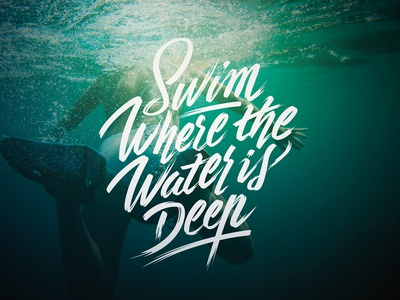 Swim where the water is deep type typography sketch handletter quote inspiration curves letters lettering